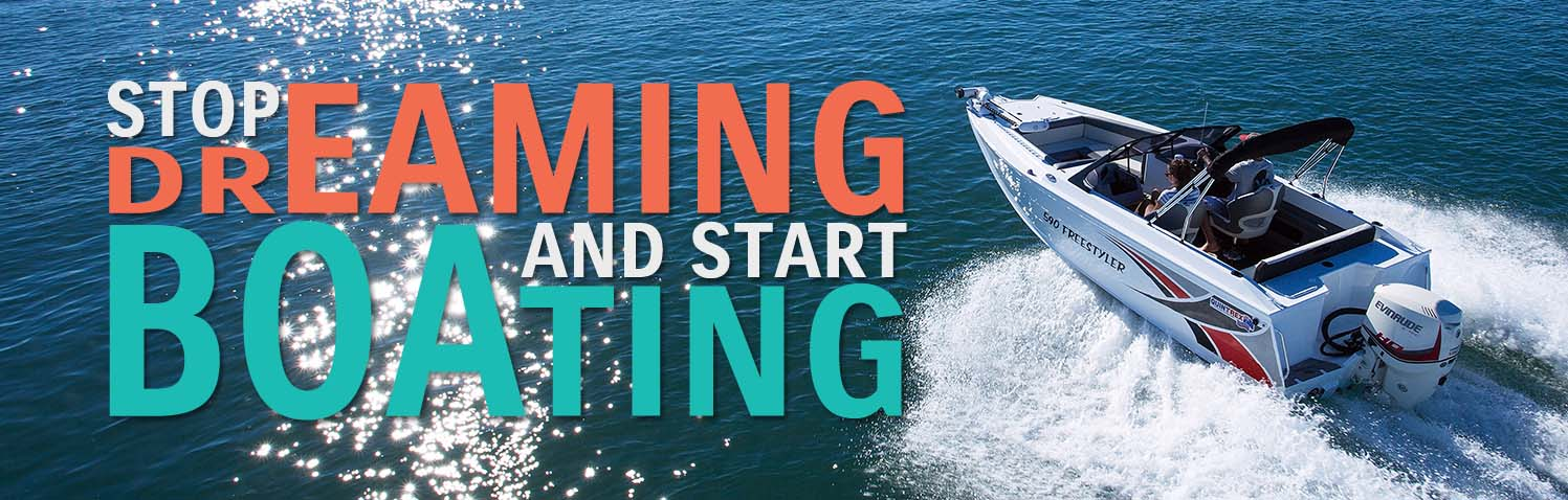 STOP DREAMING AND START BOATING